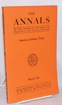 American Indians today; [in The annals of the American academy of political and social science] J. Milton Yinger and George Eaton Simpson special editors of this volume; volume 436 March 1978