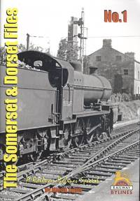 The Somerset and Dorset Files: No. 1 A Railway Bylines Special.