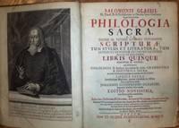 PHILOL0GIA SACRA, QUA TOTIUS SS. VETERIS ET NOVI TESTAMENTI SCRIPTURE