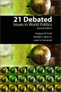 21 Debated: Issues in World Politics (2nd Edition)