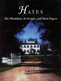 Hayes: The Plantation, Its People, and Their Papers