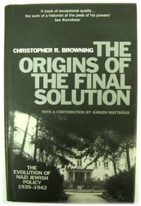 The Origins of The Final Solution: The Evolution of Nazi Jewish Policy 1939 1942