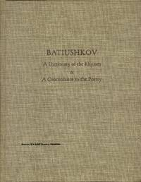 BATIUSHKOV : A DICTIONARY OF THE RHYMES & A CONCORDANCE TO THE POETRY