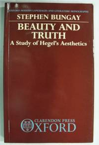 Beauty and Truth: Study of Hegel's Aesthetics Modern Languages & Literature Monographs