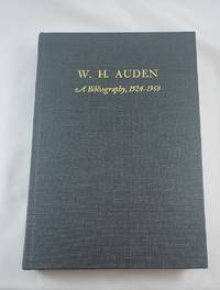 W. H. Auden: A Bibliography 1924-1969 by  Barry Cambray Bloomfield - Hardcover - 1973-05-01 - from Third Person Books (SKU: L4WHAAB)