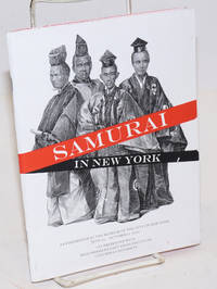image of Samurai in New York, the First Japanese Delegation, 1860; an Exhibition at the Museum of the City of New York, June 25-October 11, 2010, Co-presented with Weatherhead East Asian Institute, Columbia University