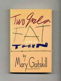 Two Girls Fat and Thin  - 1st Edition/1st Printing