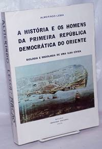 image of A Historia e os Homens da Primeira Republica Democratica do Oriente - Biologia e Sociologia de Uma Ilha Civica