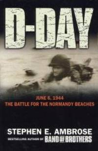 image of D-day: June 6, 1944, the Battle for the Normandy Beaches
