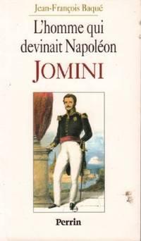L'homme qui devinait Napoléon: Jomini