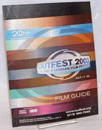 Outfest 2002: the 20th Los Angeles Gay & Lesbian Film Festival; Los Angeles July 11-22, 2002