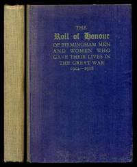 ROLL OF HONOUR - of Birmingham Men and Women Who Fell in the Great War 1914 - 1918