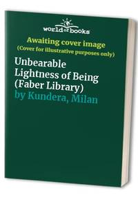 image of Unbearable Lightness of Being (Faber Library)