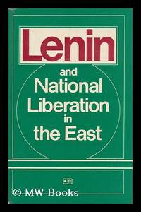Lenin and National Liberation in the East / [Edited by B. G. Gafurov and G. F. Kim] ; [Translated from the Russian by Galina Sdobnikova]
