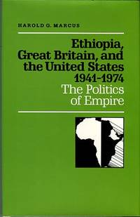 image of Ethiopia, Great Britain, And The United States, 1941-1974: The Politics Of Empire