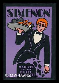 Maigret and the Hotel Majestic / Georges Simenon ; Translated from the French by Caroline Hillier