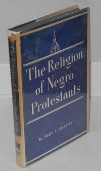 image of The religion of Negro protestants, changing religious attitudes and practices