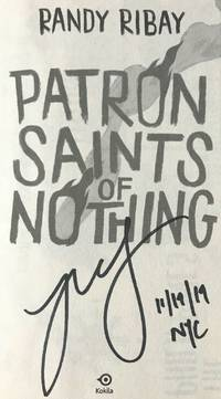 PATRON SAINTS OF NOTHING (SIGNED, DATED, & NYC) by Randy Ribay - Signed First Edition - Jun 18, 2019 - from Charm City Books (SKU: BS13036)