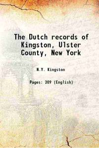 The Dutch records of Kingston, Ulster County, New York 1912