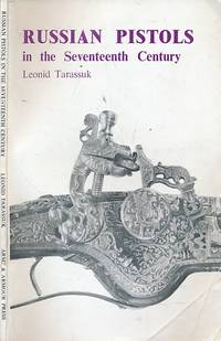 Russian Pistols in the Seventeenth Century