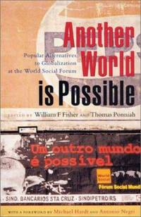 Another World Is Possible : Popular Alternatives to Globalization at the World Social Forum