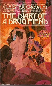 The Diary Of A Drug Fiend by Aleister Crowley - 1972