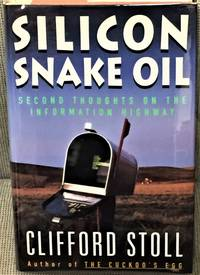 Silicon Snake Oil, Second Thoughts on the Information Highway