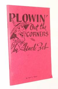 Plowin' Out the Corners, by Uncle Zeb