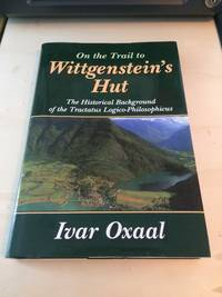 image of On the Trail to Wittgenstein's Hut: The Historical Background of the Tractatus Logico-Philosophicus