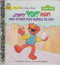 Zip! Pop! Hop! And Other Fun Words to Say [Featuring Jim Henson's Sesame Street Muppets]