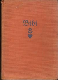 Bibi. Mit vier farbigen Bildern und über hundert Zeichnungen von Hedvig Collin und Bibi