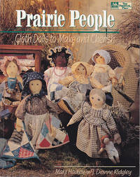 Prairie People - Cloth Dolls to Make and Cherish by  J. Dianne  Marji / Ridgley - Paperback - First Edition - 1994 - from Monroe Bridge Books, SNEAB Member (SKU: 005331)