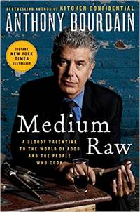 Medium Raw A Bloody Valentine to the World of Food and the People Who Cook