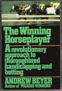 THE WINNING HORSEPLAYER A Revolutionary Approach to Thoroughbred  Handicapping and Betting