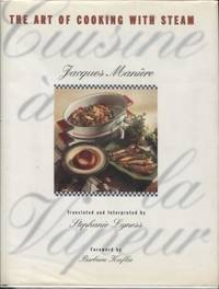Cuisine a la Vapeur ;  The Art of Cooking With Steam  The Art of Cooking  With Steam