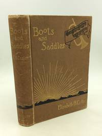 """image of BOOTS AND SADDLES"""" or Life in Dakota with General Custer"""