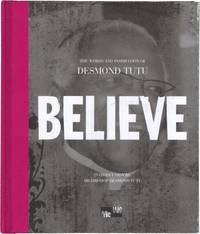 Believe: The Words and Inspiration of Desmond Tutu Me We