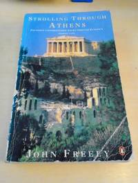 Strolling Through Athens. A Guide to the City by John Freely - Paperback - First Edition - 1991 - from Dreadnought Books (SKU: 26181)