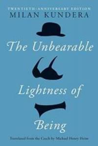 image of The Unbearable Lightness of Being: Twentieth Anniversary Edition