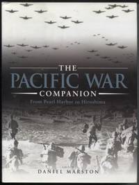 The Pacific War Companion ;  From Pearl Harbor to Hiroshima  From Pearl  Harbor to Hiroshima