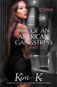 Rise of an American Gangstress Part 2