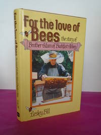 FOR THE LOVE OF BEES The Story of Brother Adam of Buckfast Abbey