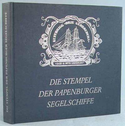 1986. THEISEN, Fritz. DIE STEMPEL DER PAPENBURGER SEGELSCHIFFE. Papenburg: Gesetzt auf Berthold/Frit...
