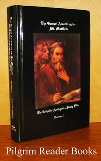The Gospel According to St. Matthew: The Catholic Apologetics Study Bible,  Volume 1.