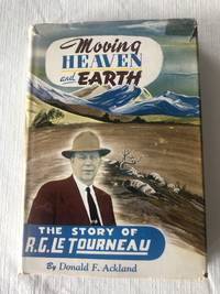 MOVING HEAVEN AND EARTH - The Story of R. G. LeTOURNEAU