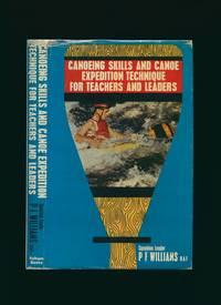 Canoeing Skills and Canoe Expedition Technique for Teachers and Leaders
