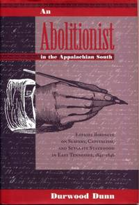 An Abolitionist in the Appalachian South: Ezekiel Birdseye on Slavery, Capitalism, and Separate...