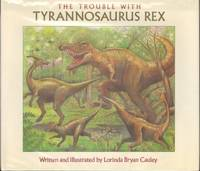 image of THE TROUBLE WITH TYRANNOSAURUS REX.