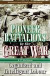 Pioneer Battalions in the Great War.