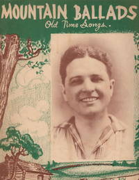 Mountain Ballads: Old Time Songs. Book Number 7